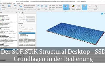 Der SOFiSTiK Structural Desktop – Grundlagen in der Bedienung