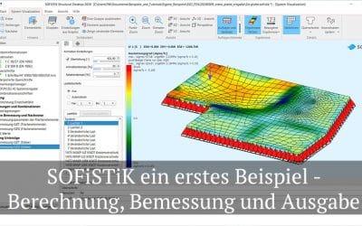 SOFiSTiK ein erstes Beispiel - Berechnung, Bemessung und Ausgabe