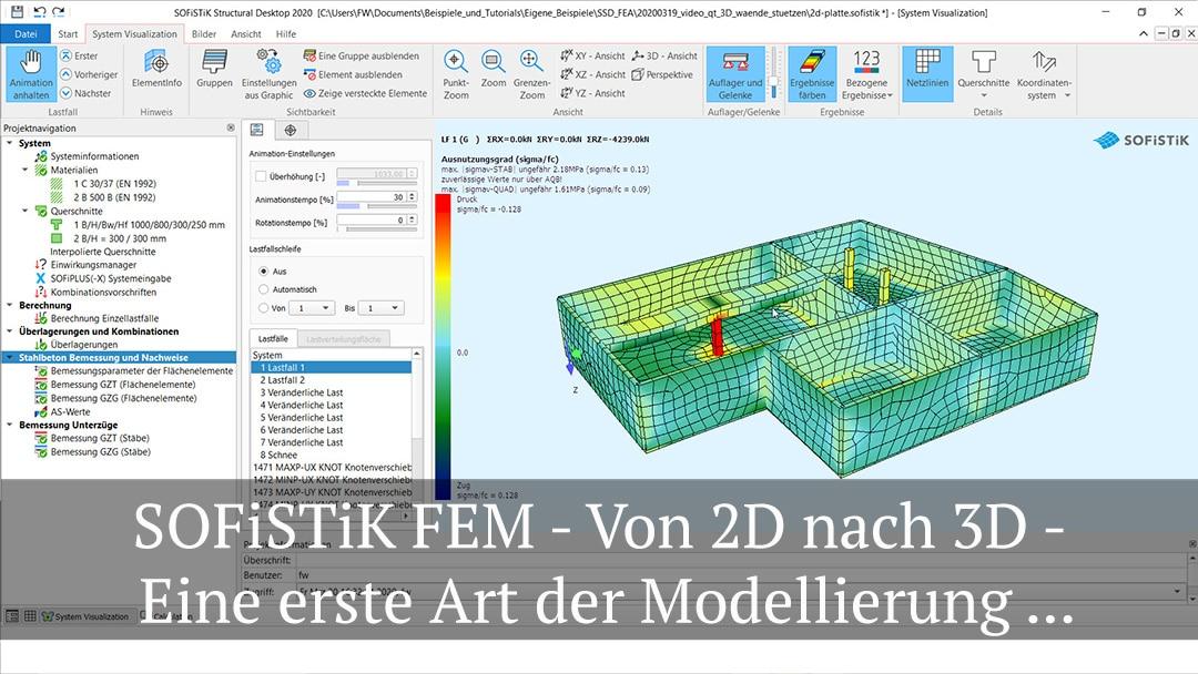 SOFiSTiK FEM Von 2D nach 3D – Eine erste Art der Modellierung über Stützen und Wände