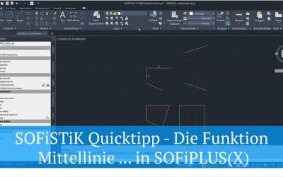 SOFiSTiK Quicktipp - Die Funktion Mittellinie ... in SOFiPLUS(-X)