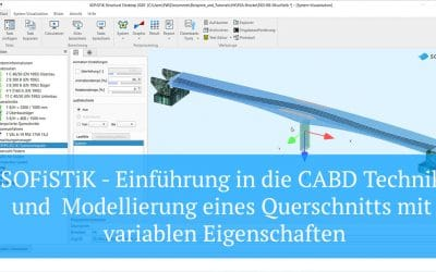 SOFiSTiK - Einführung in die CABD Technik und Modellierung eines Querschnitts mit variablen Eigenschaften