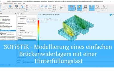 SOFiSTiK - Modellierung eines einfachen Brückenwiderlagers mit einer Hinterfüllungslast
