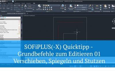 SOFiPLUS(-X) Quicktipp - Grundbefehle zum Editieren 01 - Verschieben, Spiegeln und Stutzen
