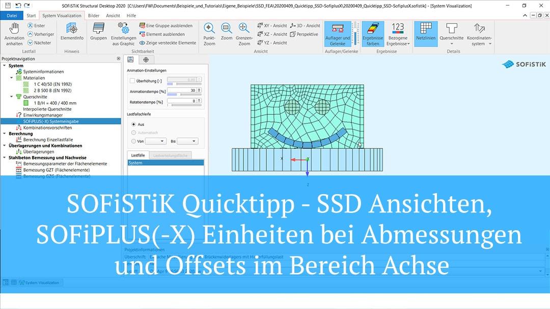 SOFiSTiK Quicktipp – SSD Ansichten, SOFiPLUS(-X) Einheiten bei Abmessungen und Offsets im Bereich Achse