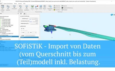 SOFiSTiK - Import von Daten (vom Querschnitt bis zum (Teil)modell inkl. Belastung