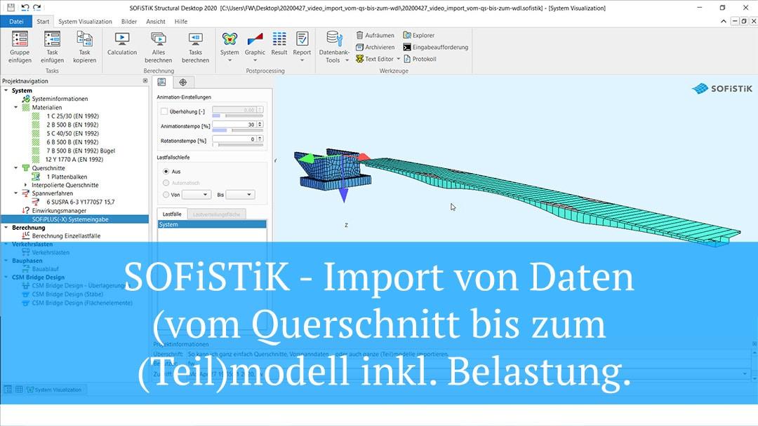 SOFiSTiK – Import von Daten (vom Querschnitt bis zum (Teil)modell inkl. Belastung