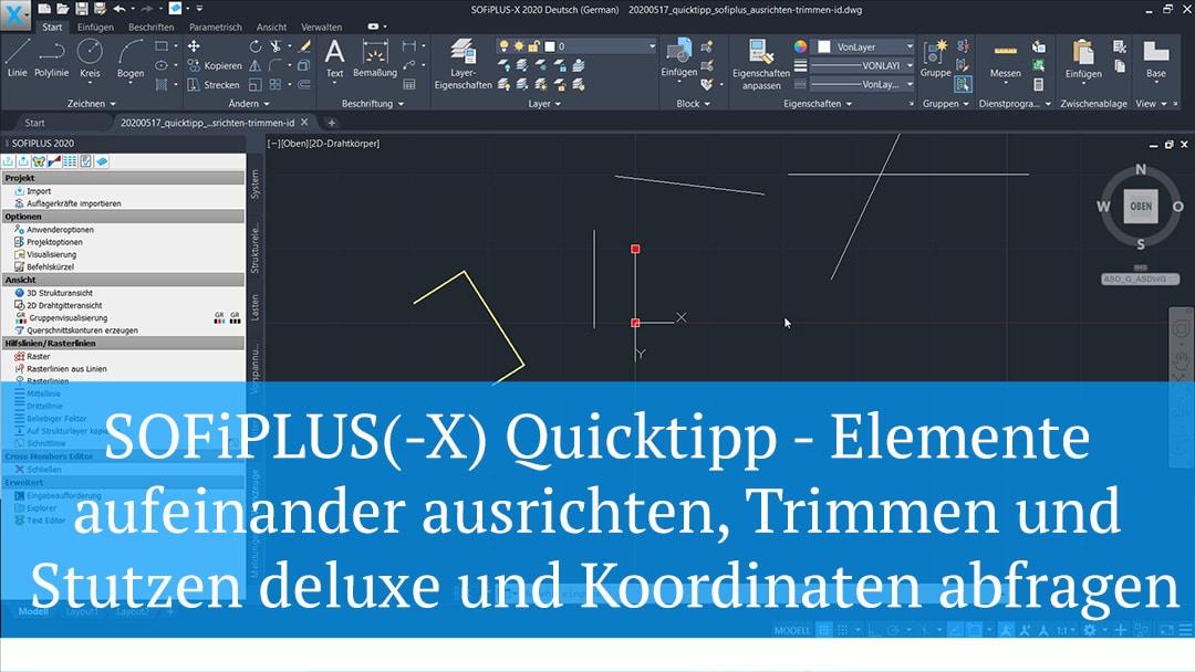 SOFiPLUS(-X) Quicktipp – Elemente aufeinander ausrichten, Trimmen und Stutzen deluxe und Koordinaten abfragen