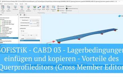 CABD 03 - Lagerbedingungen einfügen und kopieren - Vorteile des Querprofileditors (Cross Member Editor) in SOFiPLUS(-X)