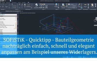 SOFiSTiK Quicktipp – Bauteilgeometrie nachträglich anpassen