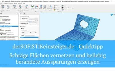 SOFiPLUS(-X) Quicktipp - Schräge Flächen vernetzen und beliebig berandete Aussparungen erzeugen