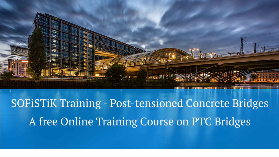 SOFiSTiK Training – Post-tensioned Concrete Bridges, a free Online Training Course (jetzt in deutsch und in englisch)