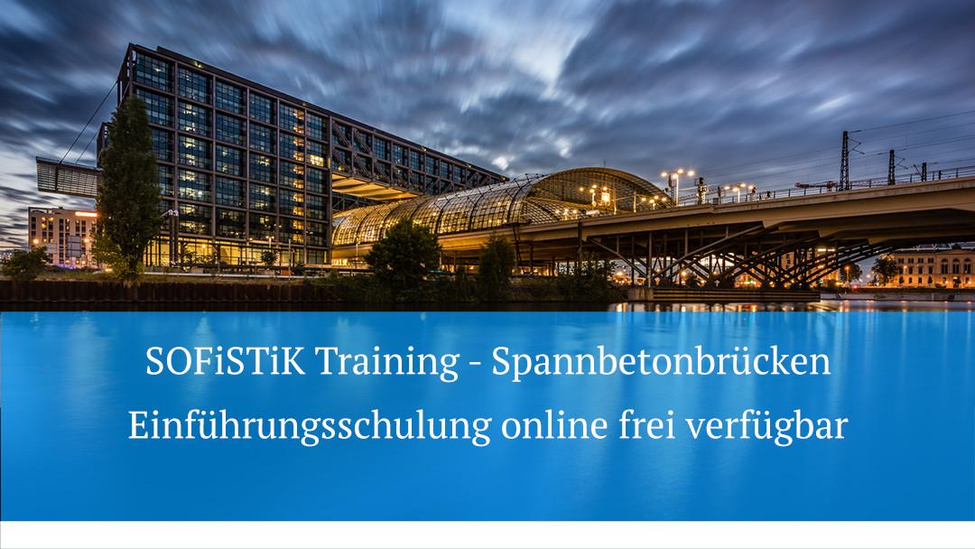SOFiSTiK Training - Spannbetonbrücken Einführungsschulung online frei verfügbar
