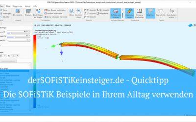SOFiSTiK Quicktipp - Die SOFiSTiK Beispieldateien in Ihrem Alltag verwenden