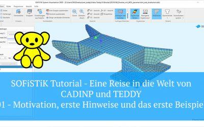 SOFiSTiK Tutorial - Eine Reise in die Welt von CADINP und TEDDY - 01 Motivation, erste Hinweise und das erste Beispiel