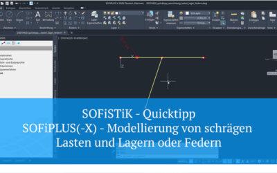 SOFiSTiK Quicktipp - SOFiPLUS(-X) - Modellierung von schrägen Lasten und Lagern oder Federn