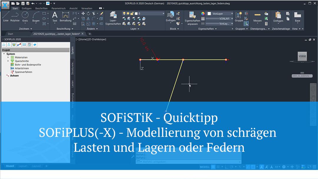 SOFiSTiK Quicktipp – SOFiPLUS(-X) – Modellierung von schrägen Lasten und Lagern oder Federn