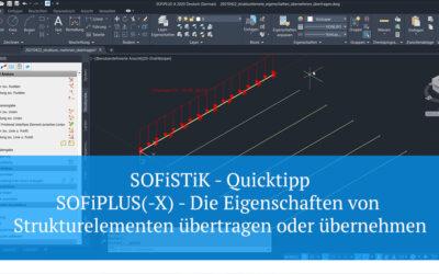 SOFiSTiK Quicktipp - SOFiPLUS(X) - Die Eigenschaften von Strukturelementen übertragen oder übernehmen