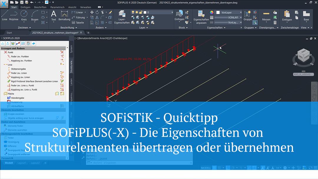SOFiSTiK Quicktipp – SOFiPLUS(X) – Die Eigenschaften von Strukturelementen übertragen oder übernehmen