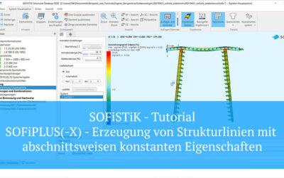 SOFiSTiK Tutorial - SOFiPLUS(-X) Erzeugung von Strukturlinien mit abschnittsweisen konstanten Eigenschaften