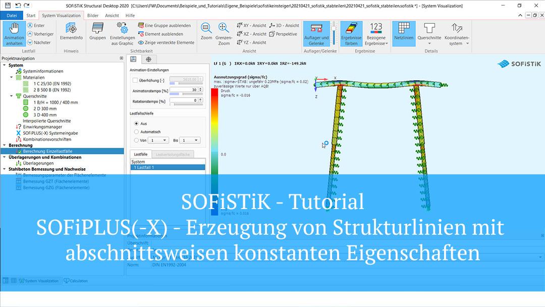 SOFiSTiK Tutorial – SOFiPLUS(-X) Erzeugung von Strukturlinien mit abschnittsweisen konstanten Eigenschaften