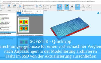 SOFiSTiK Quicktipp – Ergebnisplots für einen vorher / nachher Vergleich archivieren – …