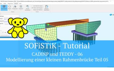 SOFiSTiK Tutorial - CADINP und TEDDY 06 - Modellierung einer kleinen Rahmenbrücke Teil 05